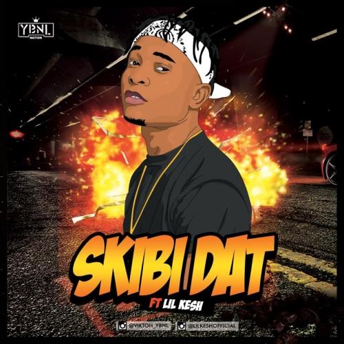 Viktoh - Skibi Dat (feat. Lil Kesh)