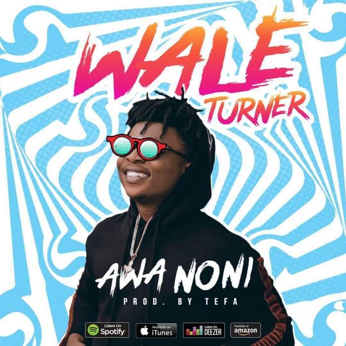 Wale Turner - Awa Noni