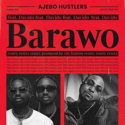 Music: Ajebo Hustlers - Barawo (Remix) (feat. Davido)