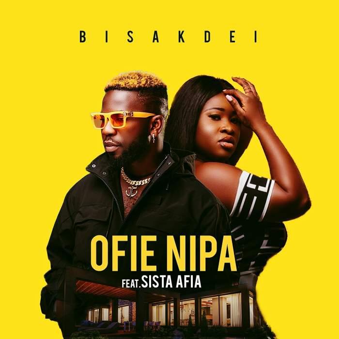 Bisa Kdei - Ofie Nipa (feat. Sista Afia)