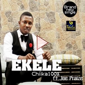 Chika100% - Ekele (ft. Joe Praize)