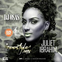 DJ Osas - Freestyle Mix Vol. 8 (feat. Juliet Ibrahim)