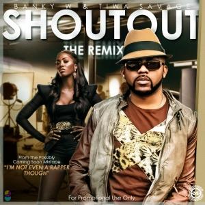 Tiwa Savage & Banky W - Shout Out (Remix)