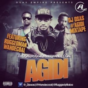 DJ Osas - Agidi Mixtape (feat. Ruggedman & Wande Coal)