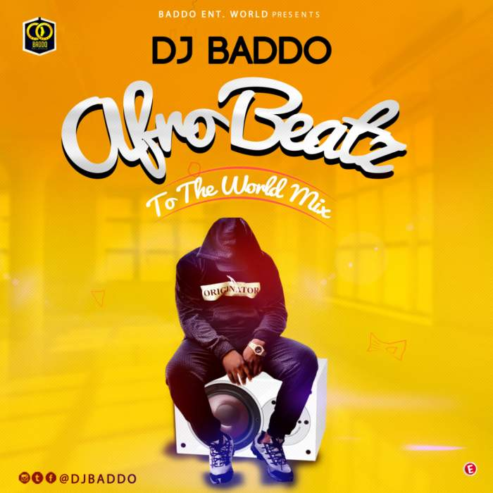 DJ Baddo - Afro Beatz To The World Mix