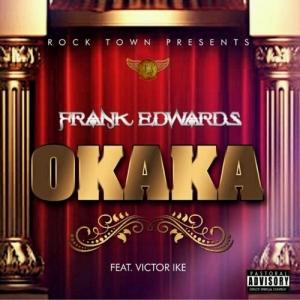 Frank Edwards - Okaka (feat. Victor Ike)