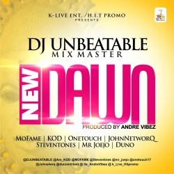 DJ Unbeatable - New Dawn (feat. Mo'Fame, One Touch, Mr Joejo, Steven Tones, John NetworQ, Duno & KOD)
