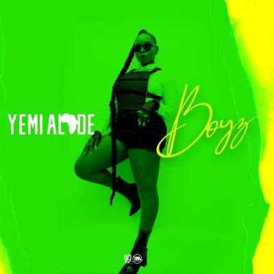 Music: Yemi Alade - Boyz