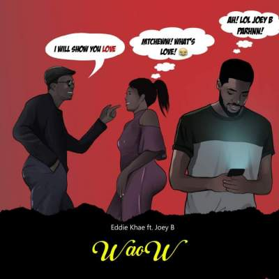 Music: Eddie Khae - WaoW (feat. Joey B)