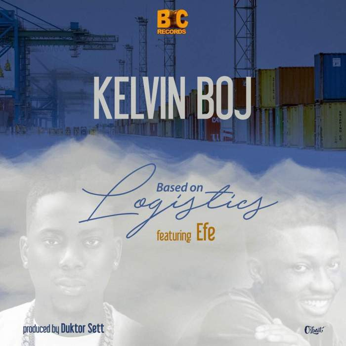 Kelvin Boj - Based On Logistics (feat. Efe)