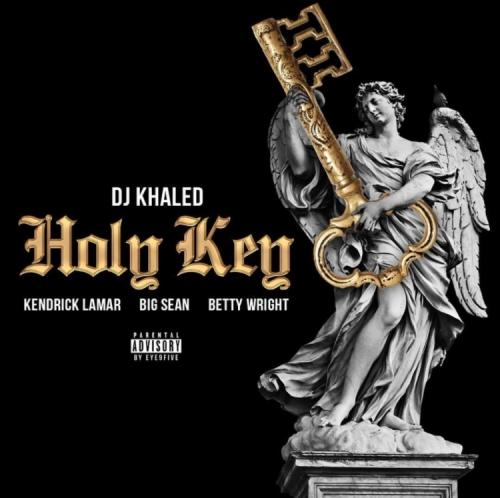 DJ Khaled - Holy Key (ft. Kendrick Lamar, Big Sean & Betty Wright)