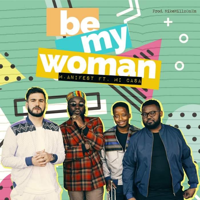 M.anifest - Be My Woman (feat. Mi Casa)