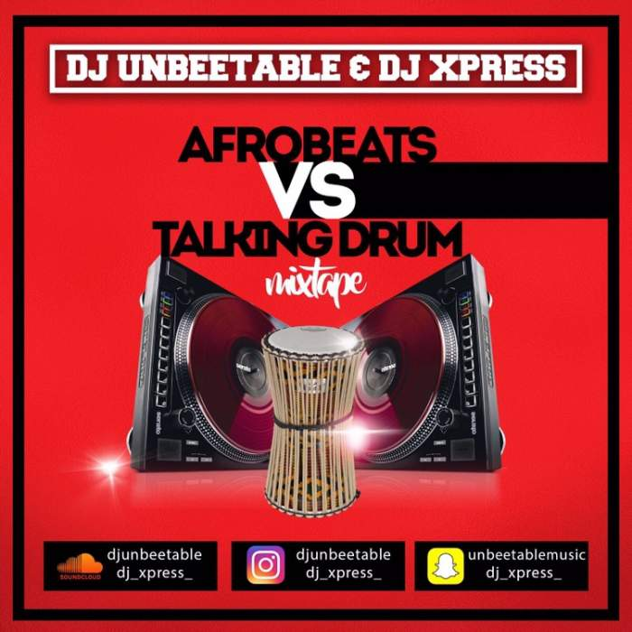 "DJ Unbeetable X DJ Xpress - ""Afrobeat x Talking Drums Mix"""