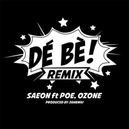 Saeon - De Be (Remix) (ft. Ozone & Poe)