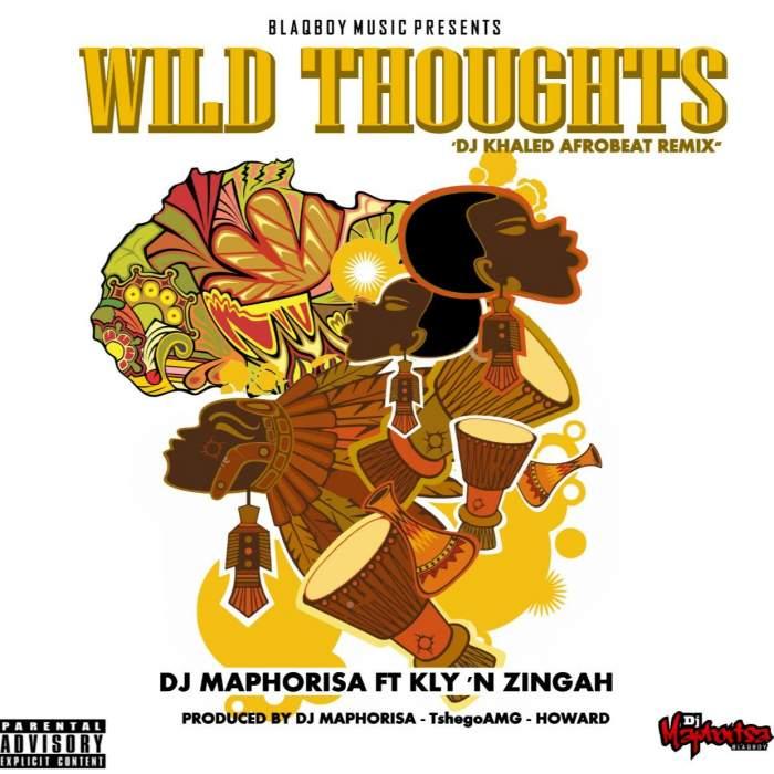 DJ Maphorisa - Wild Thoughts (AfroBeat Remix) (feat. KLY & Zingah)