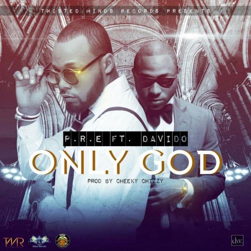 P.R.E - Only God (ft. Davido)