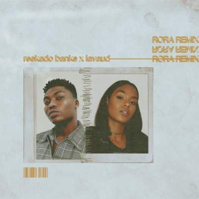 Music: Reekado Banks - Rora (Remix) (feat. Lavaud)