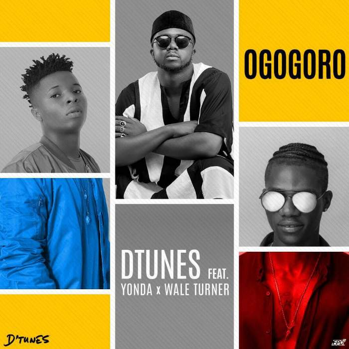 D'Tunes - Ogogoro (feat. Wale Turner & Yonda)