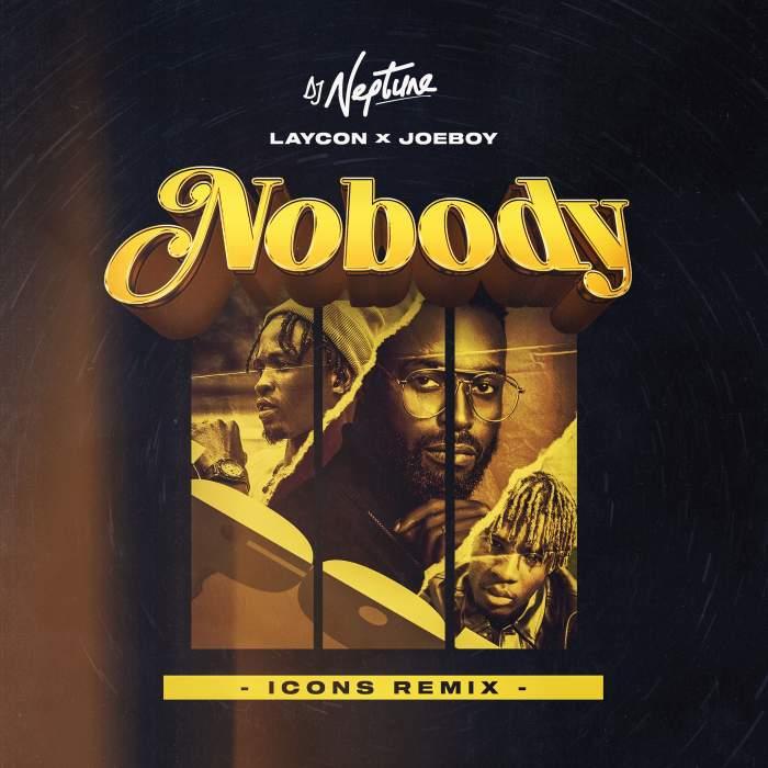 DJ Neptune - Nobody (Icons Remix) (feat. Joeboy & Laycon)