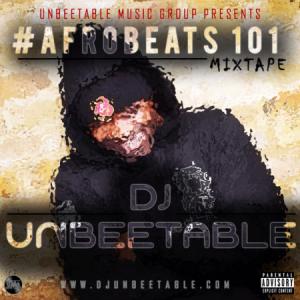 DJ Unbeetable - Afrobeats101