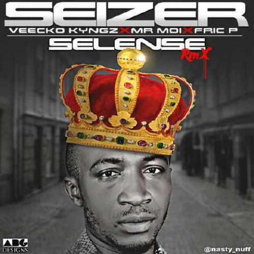 Seizer - Selense (Remix) (ft. Veecko Kyngz, Fric P & Mr Moi)