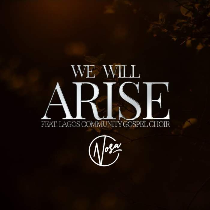 Nosa - We Will Arise (feat. LCGC)