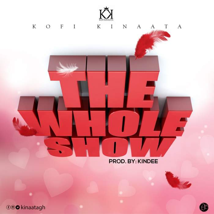 Kofi Kinaata - The Whole Show