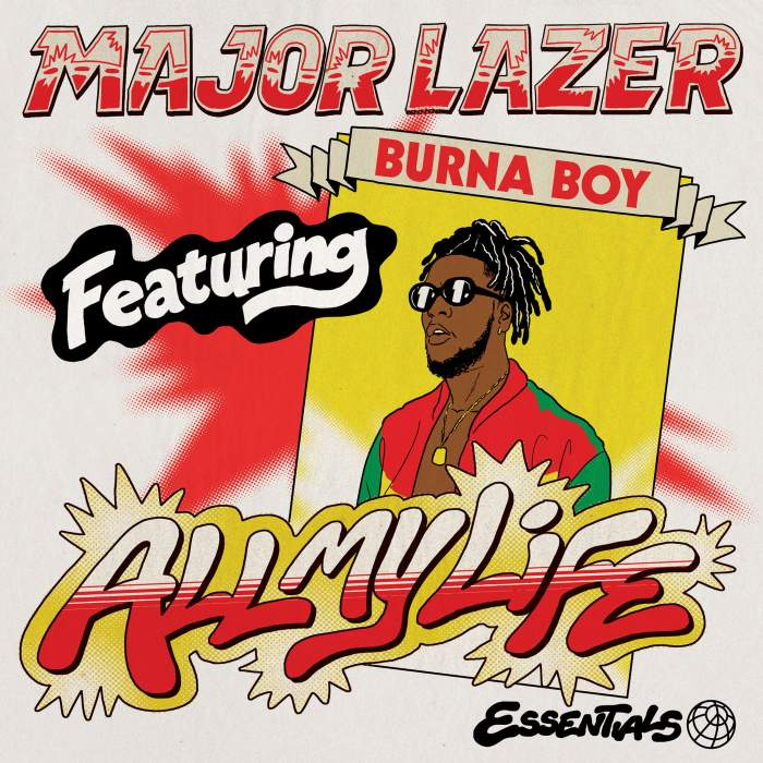 Major Lazer - All My Life (feat. Burna Boy)