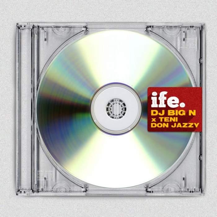 DJ Big N - Ife (feat. Don Jazzy & Teni)