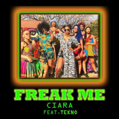 Music: Ciara - Freak Me (feat. Tekno)