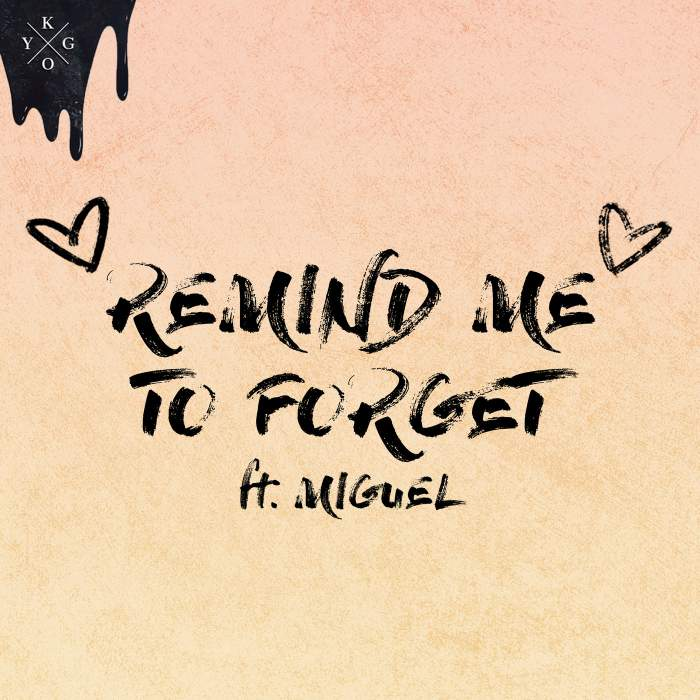 Kygo & Miguel - Remind Me to Forget