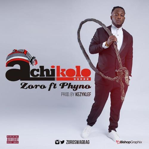 Zoro - Achikolo (feat. Phyno)
