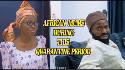 Comedy Skit: Taaooma - Nigerian Mums This Quarantine