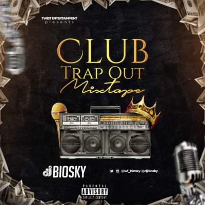DJ Mix: DJ Biosky - Club Trap Out Mixtape