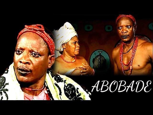 ABOBADE - Latest Yoruba Movies