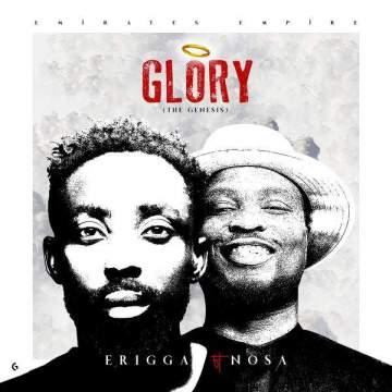 Music: Erigga - Glory (The Genesis) (feat. Nosa)