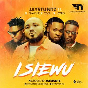 Music: Jaystuntz - Isi Ewu (feat. Flavour, CDQ & Zoro) [Prod. by Jaystuntz]