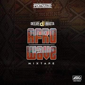 DJ Mix: DJ J Masta - Afro Wave Mix