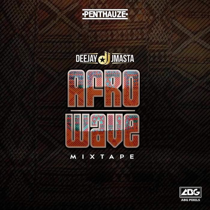 DJ J Masta - Afro Wave Mix