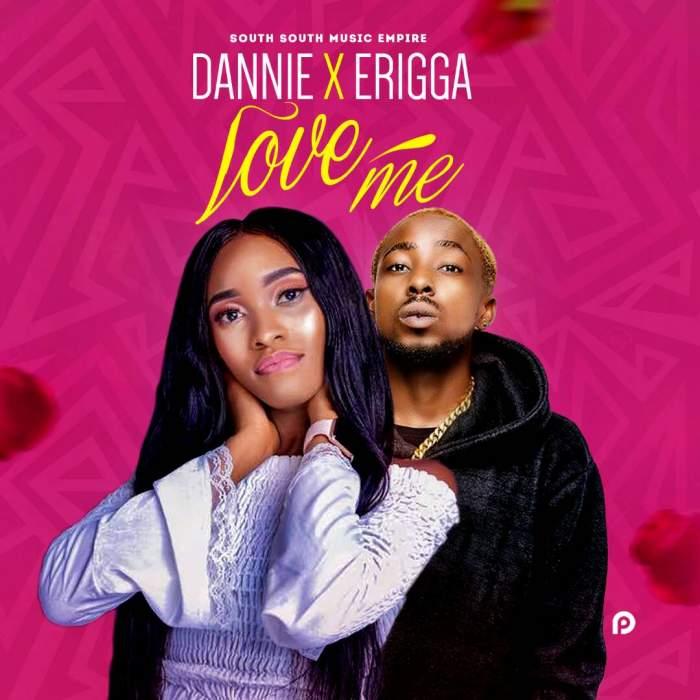 Dannie & Erigga - Love Me