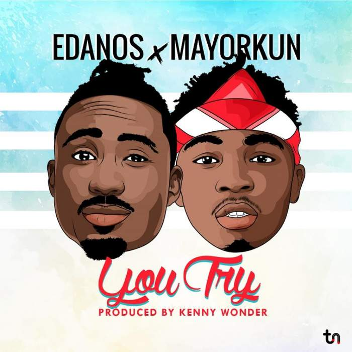 Edanos - You Try (feat. Mayorkun)