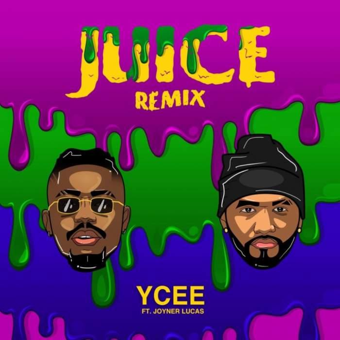 YCee - Juice (Remix) (feat. Joyner Lucas)