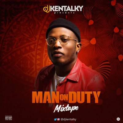 DJ Mix: DJ Kentalky - Man On Duty Mix