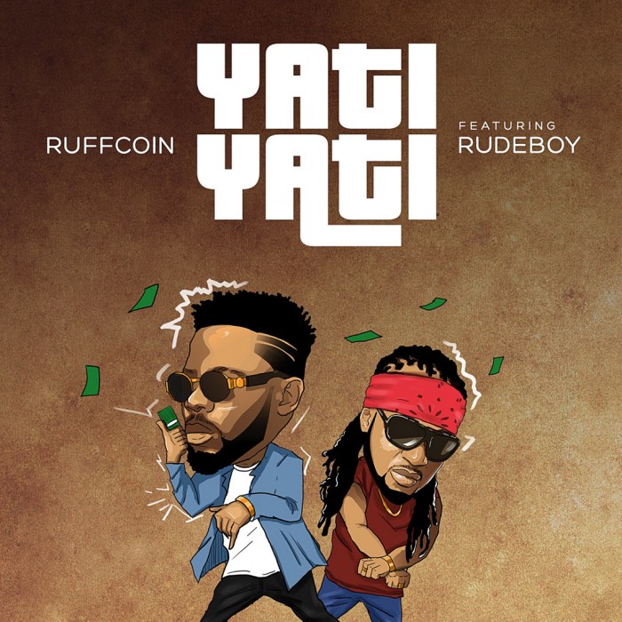Ruffcoin - Yati Yati (feat. Rudeboy)