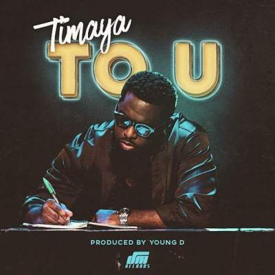 Music: Timaya - To U [Prod. by Young D]
