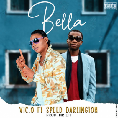 Music: Vic O - Bella (feat. Speed Darlington)