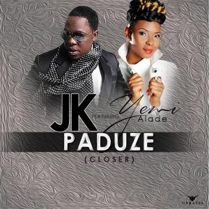 JK - Paduze (Closer) (ft. Yemi Alade)