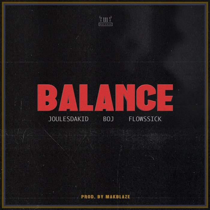 Joules Da Kid - Balance (feat. BOJ & Flowssick)