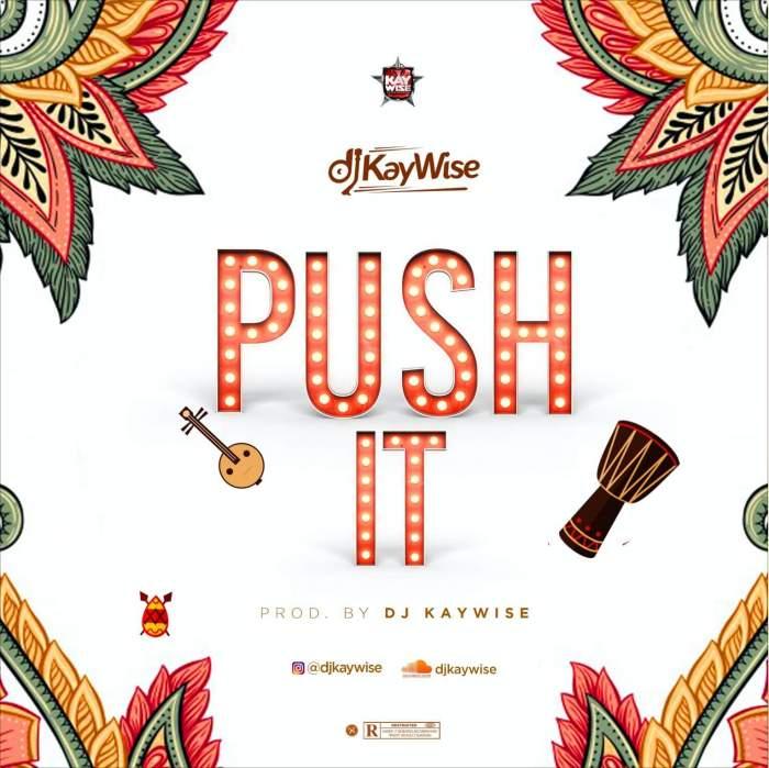 DJ Kaywise - Push It