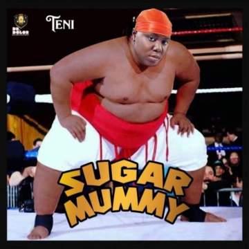 Lyrics: Teni - Sugar Mummy